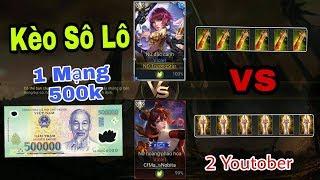 LIÊN QUÂN : Kèo Sô Lô 1 Mạng 500k - Violet Full Quỷ Kiếm Vs Violet Full Thánh Kiếm - Ai sẽ win ?