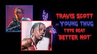 Free Travis Scott X Young Thug Type Beat better Not Guitar Rap Beat 2019