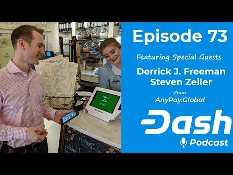 Dash Podcast 73 - Feat. Derrick J. Freeman & Steven Zeiler from AnyPay.Global