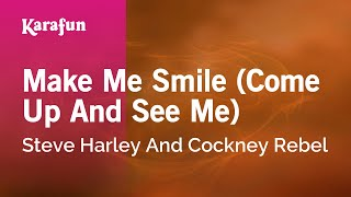 Karaoke Make Me Smile (Come Up And See Me) - Steve Harley And Cockney Rebel *