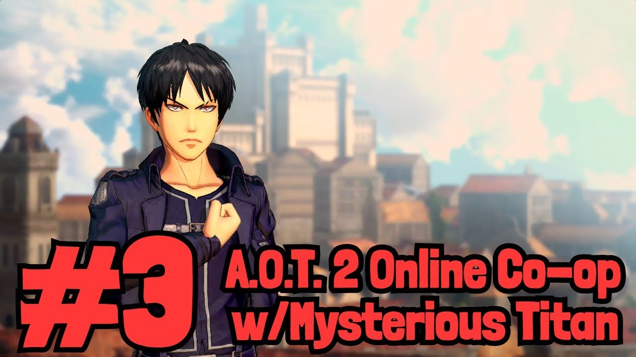 Attack on Titan 2 - Online Co-op w/Mysterious Titan #3 - YouTube