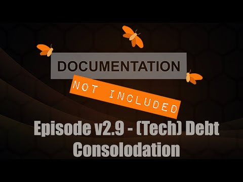 Episode v2.9: (Tech) Debt Consolidation