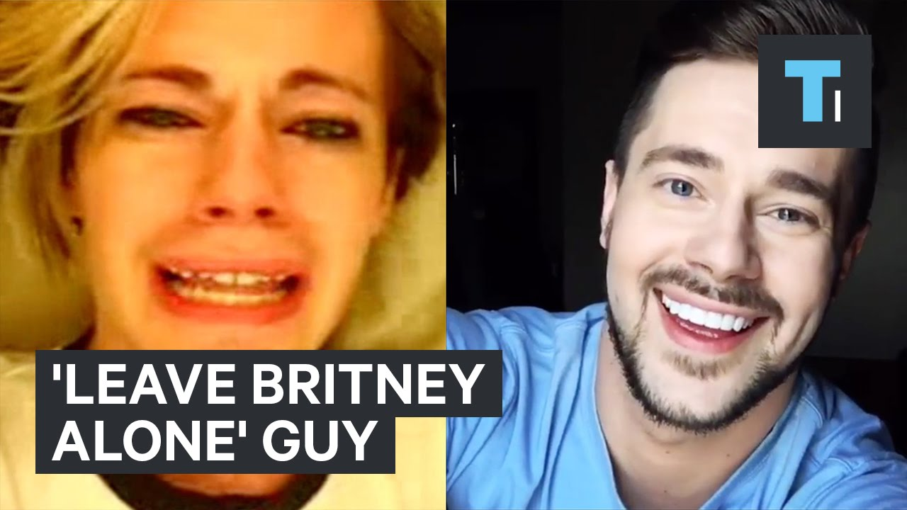 Man Behind Viral 'Leave Britney Alone' Video
