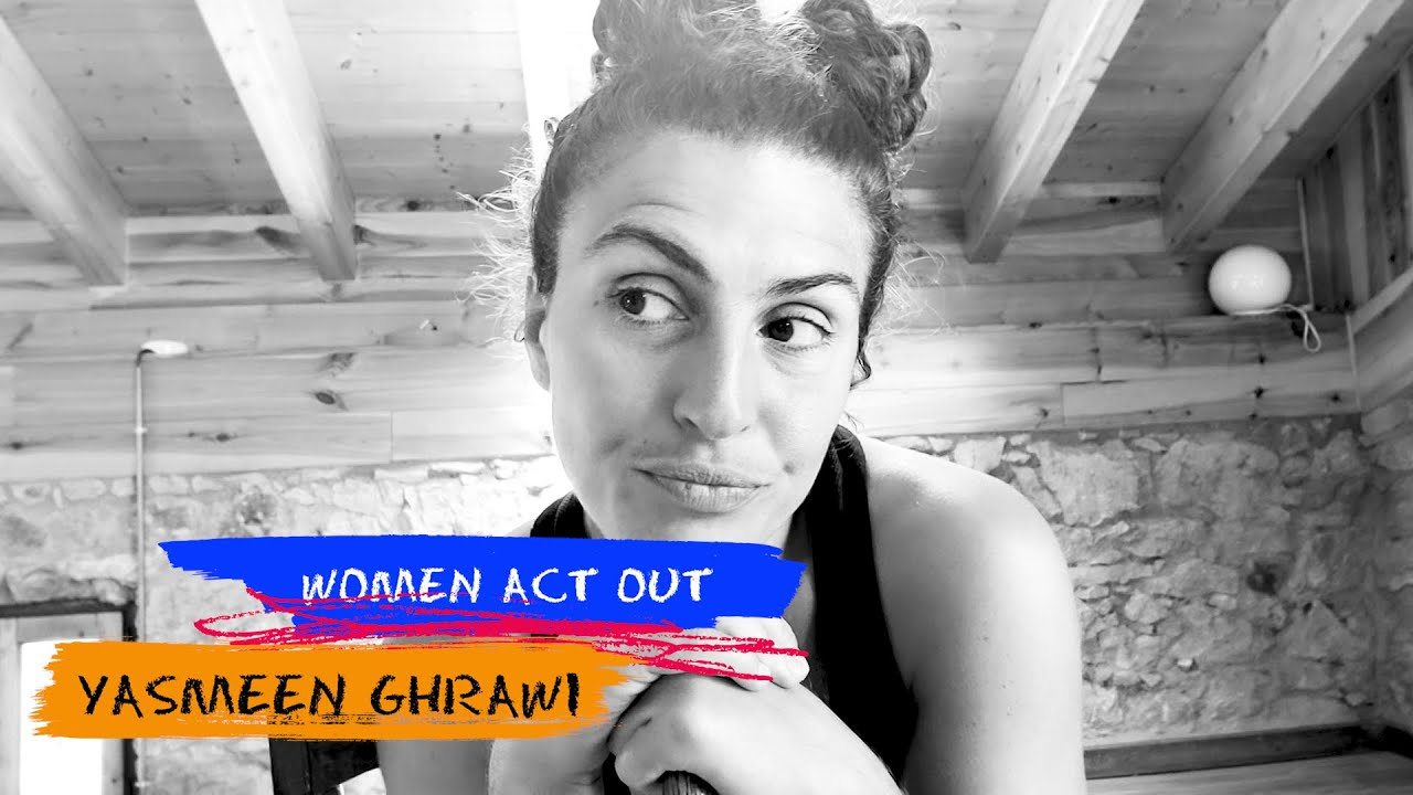 Women Act Out - Yasmeen Ghrawi