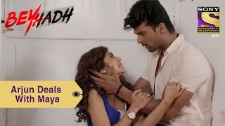 Your Favorite Character | Arjun Deals With Maya's Madness | Beyhadh