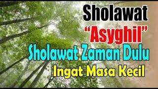 Ingat Zaman Kecil~Sholawat  Zaman Dulu~Asyghil~Nasyid dan Sholawat TV