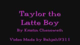 Taylor the Latte Boy w/ Lyrics
