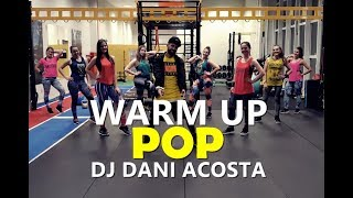 NEW WARM UP - POP | Dj Dani Acosta | ZUMBA® | Choreography | Cia Art Dance