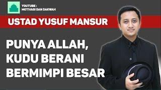 Yusuf Mansur - Berani Bermimpi Besar - 10 Maret 2017
