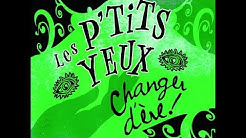 Bonsoir - Changer d'ère - Les P'tits Yeux