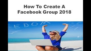 How To Create A Facebook Group 2018