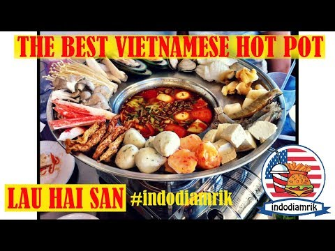 hot-pot-vietnam-terenak-di-kota-san-jose-(kota-di-amrik-yg-paling-banyak-org-vietnamnya)-lau-hai-san