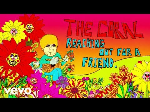 The Coral - Reaching Out For A Friend (Official Video)