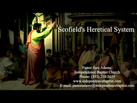 Scofield's Heretical System
