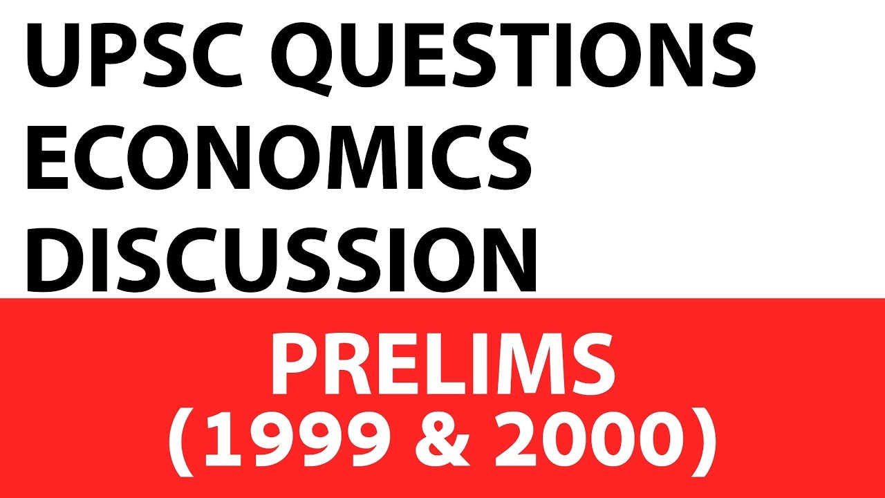 Upsc - Economics Questions Upsc Prelims 1999 2000 Past Paper Analysed