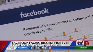 Facebook facing biggest fine ever