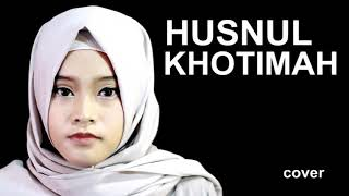 Download Lagu HUSNUL KHOTIMAH (terangkanlah) - Opick akustik | cover by elz Novera ft Ari Tedjo mp3