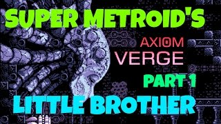 super metroid s little brother   axiom verge