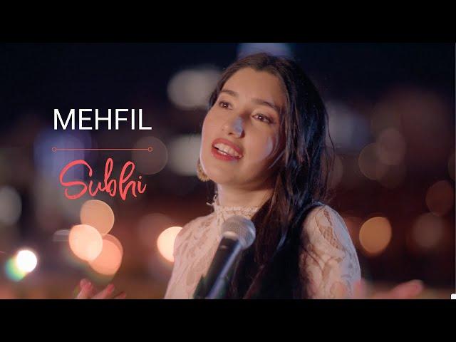Mehfil | Original Song | Subhi