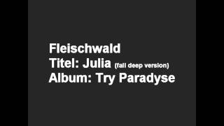 05.Fleischwald - Julia (fall deep version).wmv