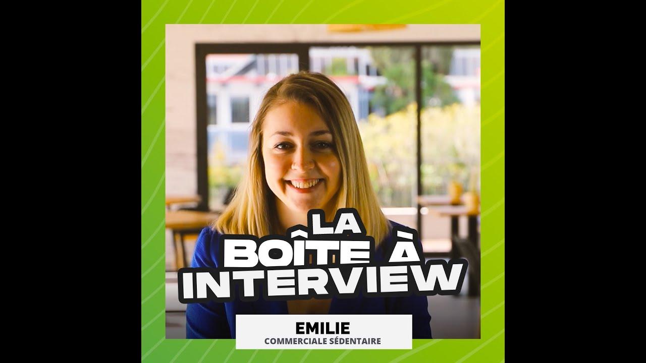 La Boîte à Interview - Emilie, commerciale sédentaire