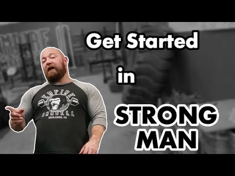 How to Get Started in Strongman: Beginners Guide to Training, Equipment, and Where to Compete