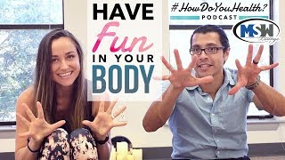 How do you Health? Episode 009: Have Fun in your Body with Joy Scola
