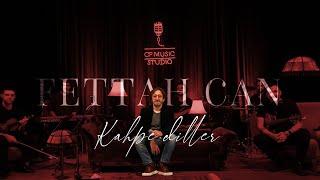 Fettah Can - Kahpe Diller (CF Akustik) Resimi
