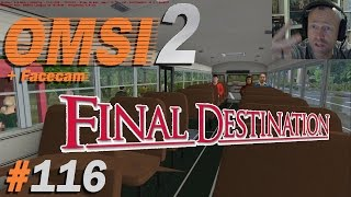 Final Destination ★ OMSI 2 #116 + Facecam ★ Let's play Omsi 2