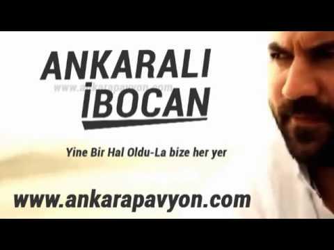 Ankaralı İbocan Yine Bir Hal Oldu La Bize Her Yer Ankara