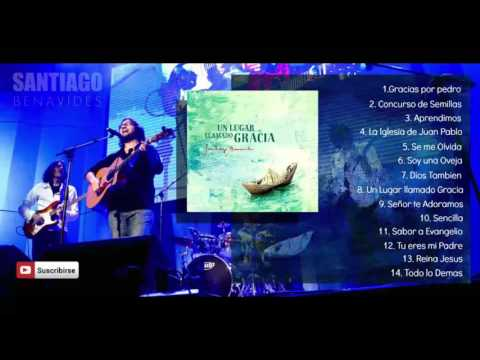 Santiago Benavides - Un Lugar llamado Gracia (Disco Completo)
