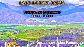 Lagu Rohani Papua Tuntun Aku Di Jalanmu Yuven Yobee