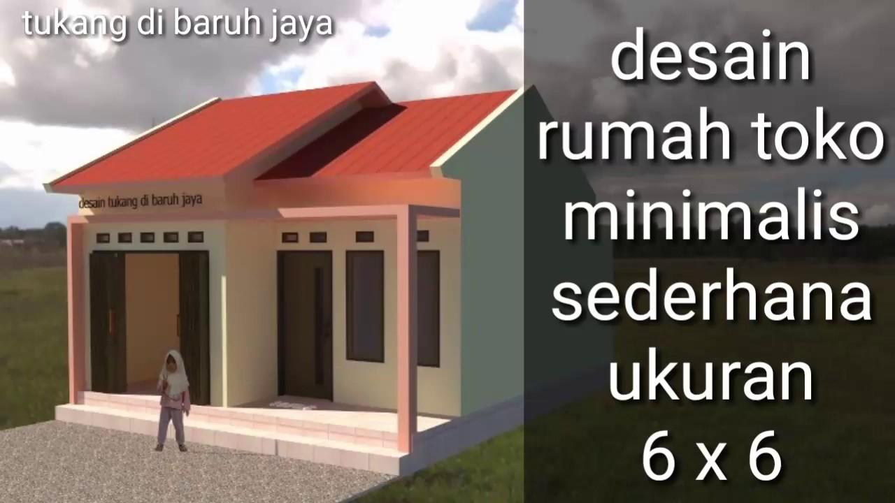 Desain Rumah Toko Minimalis Sederhana Ukuran 6 X 6 Youtube Desain rumah toko minimalis sederhana