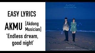 AKMU [Akdong Musician] - Endless Dream, Good Night [Easy Lyrics]