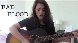 Bad Blood - Taylor Swift (Acoustic Cover)