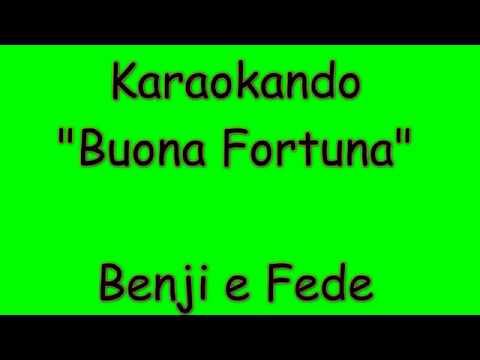Karaoke Italiano - Buona Fortuna - Benji e Fede  Testo