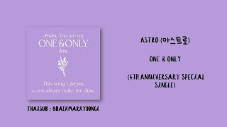 [Thaisub] ASTRO (아스트로) - ONE & ONLY (4th Anniversary Special…