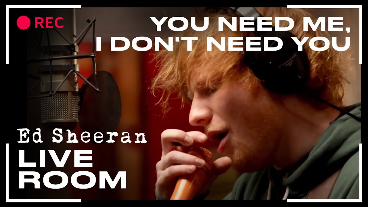 ed sheeran in the live room ed sheeran quot you need me i don t need you quot captured in 24241