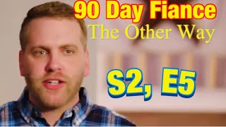 #90dayfiance, The Other Way, S2, Ep. 5 ~ Review
