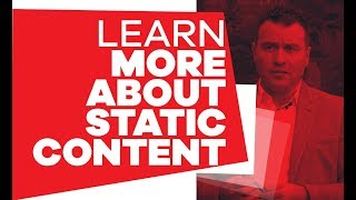 What is Static Content?