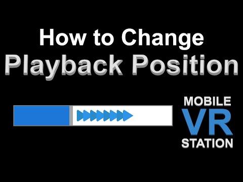 Change Playback Position - Mobile VR Station 2.3