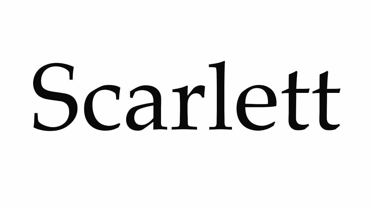 how to pronounce scarlett