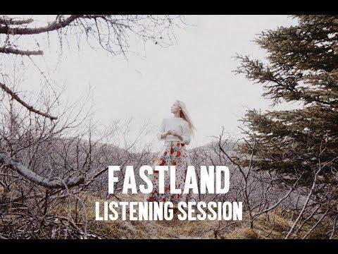 'FASTLAND' LISTENING SESSION