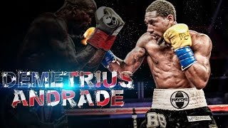 Demetrius Andrade Highlights ( Greatest Hits )