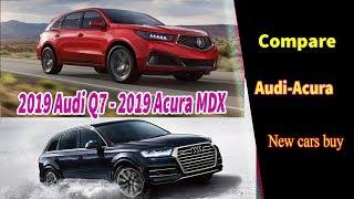 2019 acura mdx vs audi q7 | Compare | 2019 Acura MDX vs 2019 Audi Q7 | new cars buy