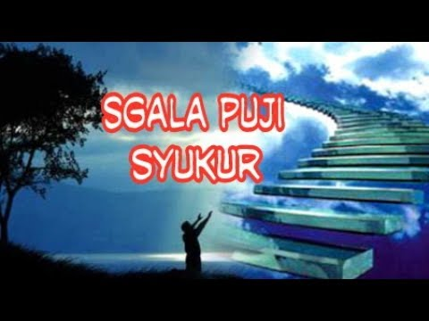 Sgala Puji Syukur - Lagu Rohani