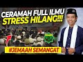 Ilmu Stress Pun Hilang - Ceramah Ustadz Abdul Somad UAS Terbaru 2020