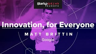 Innovation, for Everyone at Startup Grind Europe with Matt Brittin Google