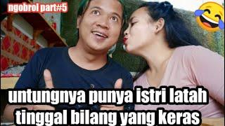 Part #5 ngobrol enyo & Reni ( enak nya punya istri latah )