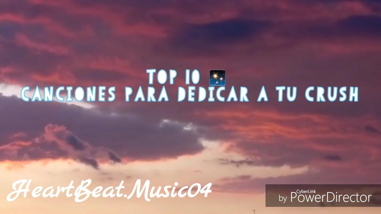 af65860ab7 TOP 10- CANCIONES PARA DEDICAR A TU CRUSH - YouTube